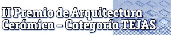 II Premio de Arquitectura Cerámica – Categoría TEJAS